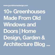 10+ Greenhouses Made From Old Windows and Doors | Home Design, Garden & Architecture Blog Magazine