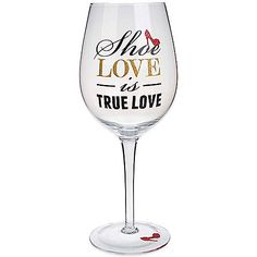 """Shoe Love Is True Love"" Wine Glass - BedBathandBeyond.com"