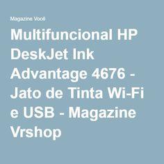 Multifuncional HP DeskJet Ink Advantage 4676 - Jato de Tinta Wi-Fi e USB - Magazine Vrshop