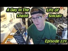 A Day In The Life Of Chadd Sinclair: Episode 229