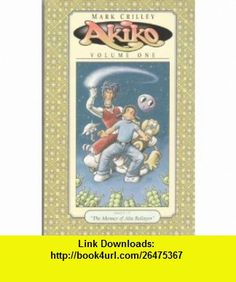 Akiko  Volume One  Issues 1 - 7 Mark Crilley ,   ,  , ASIN: B000I40P9E , tutorials , pdf , ebook , torrent , downloads , rapidshare , filesonic , hotfile , megaupload , fileserve