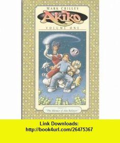 Akiko  Volume One  Issues 1 - 7 Mark Crilley ,   ,  , ASIN: B000I40P9E , tutorials , pdf , ebook , torrent , downloads , rapidshare , filesonic , hotfile , megaupload , fileserve