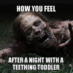 13 Memes That Hilariously Sum Up Life With a Teething Baby | CafeMom