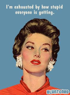 30 Very Funny eCards from Blunt Cards - Snappy Pixels Retro Humor, Vintage Humor, Retro Funny, Vintage Art, Haha Funny, Hilarious, Funny Stuff, Funny Rude, Funny Sarcastic
