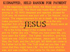 Ransom Paid for Kidnapped Victims. Will they accept payment for themselves? Modern World History, Soli Deo Gloria, Begotten Son, Just Believe, Us Government, Secrets Revealed, Son Of God, Medical Advice, Christian Quotes