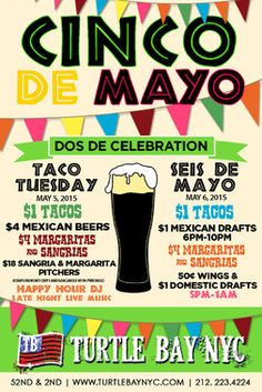 Cinco y Seis de Mayo $1 Tacos, $4 Margaritas and much more! May 6, 2015 Two days of celebration! $1 tacos, $4 Mexican beers, margaritas, and sangria and $18 margarita and sangria pitchers on Cinco de Mayo