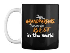 Happy Grandparents You Are The Best In The World Black Mug Front. Men's T-Shirts, Tank Tops, Hoddies, Long Sleeve T-Shirts and Women's T-shirts, Tank Tops also available