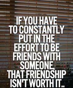 Put In The Effort- Friendship Quotes