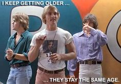 Dazed and Confused - 50 of the funniest movie quotes ever http://www.nextmovie.com/blog/funny-movie-quotes/