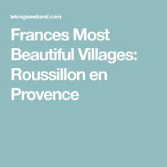 Frances Most Beautiful Villages: Roussillon en Provence