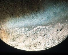 *Triton The Moon of Neptune*   One of more than ten moons that orbit Neptune. Average temperature is 400 degrees below zero! The only moon in our solar system to revolve around its planet the opposite way that the planet revolves...interesting.  # planets # Neptune # Triton