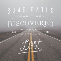 Some paths can't be discovered without getting lost