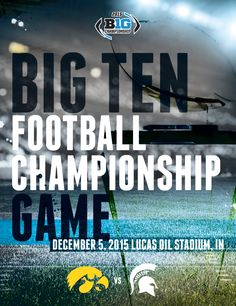 The 2015 Big Ten Conference Football Championship Program: Iowa vs. Michigan State at Lucas Oil Stadium on December 5, 2015. Actual program has a special-edition foil cover. #B1G #BigTen #B1GFootball #BigTenFootball