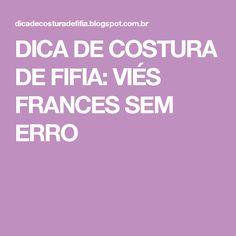 DICA DE COSTURA DE FIFIA: VIÉS FRANCES SEM ERRO