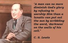 "C.S. Lewis- ""Human History- man trying to find something other than God which will make him happy."" -Mere Christianity, 1952"