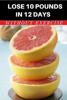 Lose 10 Pounds in 12 Days – The Grapefruit Diet  - Weight Loss Tips - #WeightLossTips #WeightLoss #LoseWeight