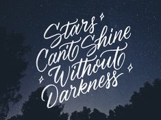 Stars can't #shine without darkness