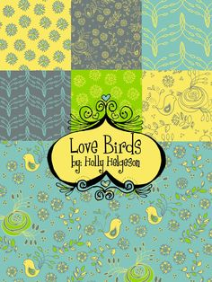 Holly Helgeson: Love Birds Fabric Collection