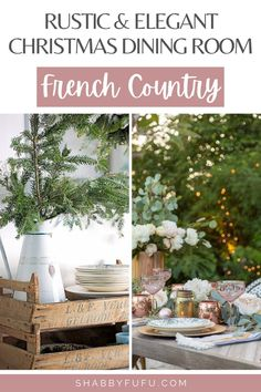 Add some french country flair to your home decor this Christmas and enjoy an  rustic and elegant Christmas dinner!  french country decorating | french country farmhouse christmas | french decor ideas | decorating farmhouse style | french decorating holiday | decorating cottages christmas dinner