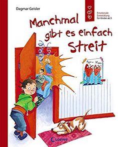 Manchmal gibt es einfach Streit: Emotionale Entwicklung für Kinder ab 5: Amazon.de: Dagmar Geisler: Bücher