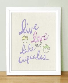 Live Love and Bake Cupcakes Art Print, Kitchen Art, Cupcake Art, Cupcake Gift