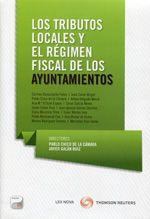 Los tributos locales y el régimen fiscal de los ayuntamientos.   Lex Nova, 2014.