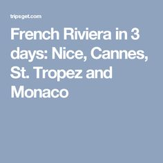 French Riviera in 3 days: Nice, Cannes, St. Tropez and Monaco