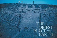 Hopefully soon, we will see Atacama desert, the driest place on Earth