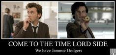 Come to the Time Lord side. We have jammie dodgers - Doctor Who - Ten and Eleven