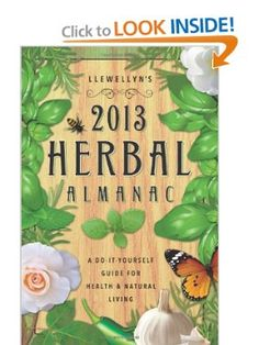 Amazon.com: Llewellyns 2013 Herbal Almanac: Herbs for Growing & Gathering, Cooking & Crafts, Health & Beauty, History, Myth & Lore (Annuals - Herbal Almanac) (9780738715162): Llewellyn: Books