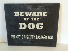 Hand painted Beware OF Dog sign on wood by thecrabbybadger on Etsy https://www.etsy.com/listing/221848436/hand-painted-beware-of-dog-sign-on-wood