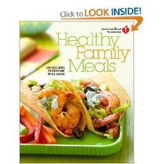 American Heart Association Healthy Family Meals: 150 Recipes Everyone Will Love $22.80