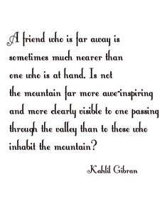 kahlil gibran quotes | Kahlil Gibran – Friends | Fabulous Quotes This is for my best friend, Mary Kay!