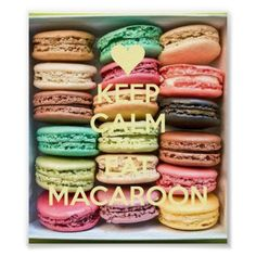 Keep Calm and Eat Macaroons Poster $14.35