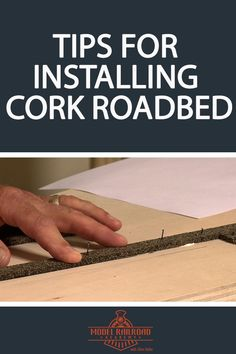 Tips to Installing Cork Roadbed