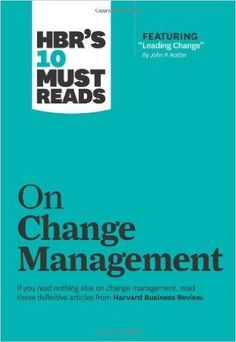 """Most companys change initiatives fail. Yours dont have to.If you read nothing else on change management, read these 10 articles (featuring ?Leading Change,"""" by John P. Kotter). Weve combed through hun"""