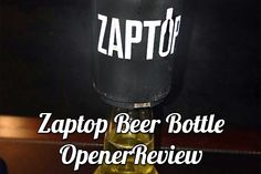 ZapTop Beer Bottle Opener Review - This is a cool little gadget to have while out and about to open your bottles!  #NatalieMadeIt