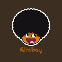 AWESOME FACE | Afro Awesome Face by ~ironmatt327 on deviantART