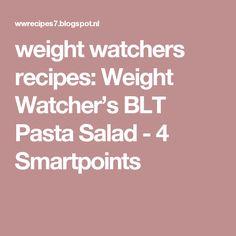 weight watchers recipes: Weight Watcher's BLT Pasta Salad - 4 Smartpoints