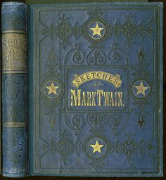 Mark Twain's Sketches, New and Old  By: Samuel Clemens. Hartford: The American Publishing Company, 1875.