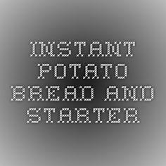 Instant Potato Bread And Starter