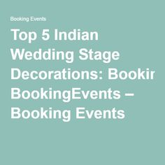 #BookingEvents #Indian #Wedding #Stage #Decoration Top 5 Indian Wedding Stage Decorations: BookingEvents – Booking Events