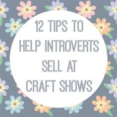 12 tips to help introverts sell at a craft show