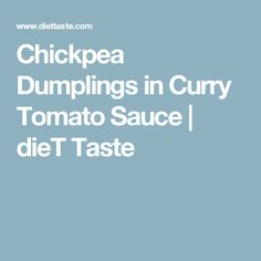 Chickpea Dumplings in Curry Tomato Sauce   dieT Taste