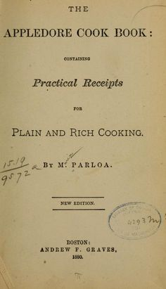 1880 Appledore Cook Book, The_Containing Practical Receipts for Plain & Rich Cooking - Parloa, Maria