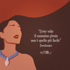 Certe volte il cammino giusto non è quello più facile Disney Films, Disney And Dreamworks, Disney Cartoons, Disney Princess Quotes, Disney Quotes, Most Beautiful Words, Arte Disney, Motivational Phrases, Tumblr Quotes