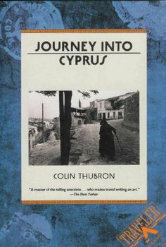 Journey into Cyprus by Colin Thubron. $1.99. Author: Colin Thubron. Publisher: Atlantic Monthly Pr (August 1990)