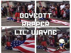 Are you kidding me Lil' Wayne? You DARE to stomp and dance on MY flag just to make a stupid video??? Boycotting you is WAY to good for you!!!