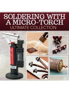 Soldering with a Micro-Torch Ultimate Collection | InterweaveStore.com