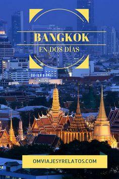 Una completa guía de viaje sobre qué hacer en Bangkok en dos días.#Bangkok